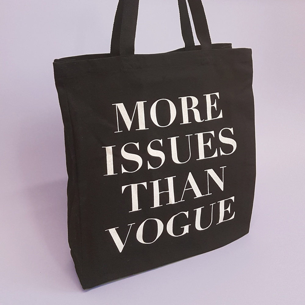 Luxury Shopper Bag | More Issues Than Vogue | Screen Print
