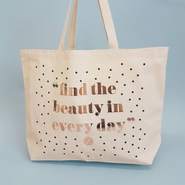 Natural Large Shopper Bag | Find the Beauty in Every Day | Screen Print With Foil
